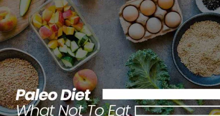 Paleo Diet What Not To Eat